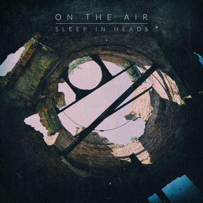 On the air - SLEEP IN HEADS