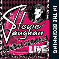 In the beginnings  - STEVIE RAY VAUGHAN