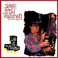 Live at the El Mocambo  - STEVIE RAY VAUGHAN