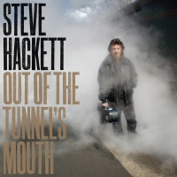 Out of the tunnel mouth  - STEVE HACKETT