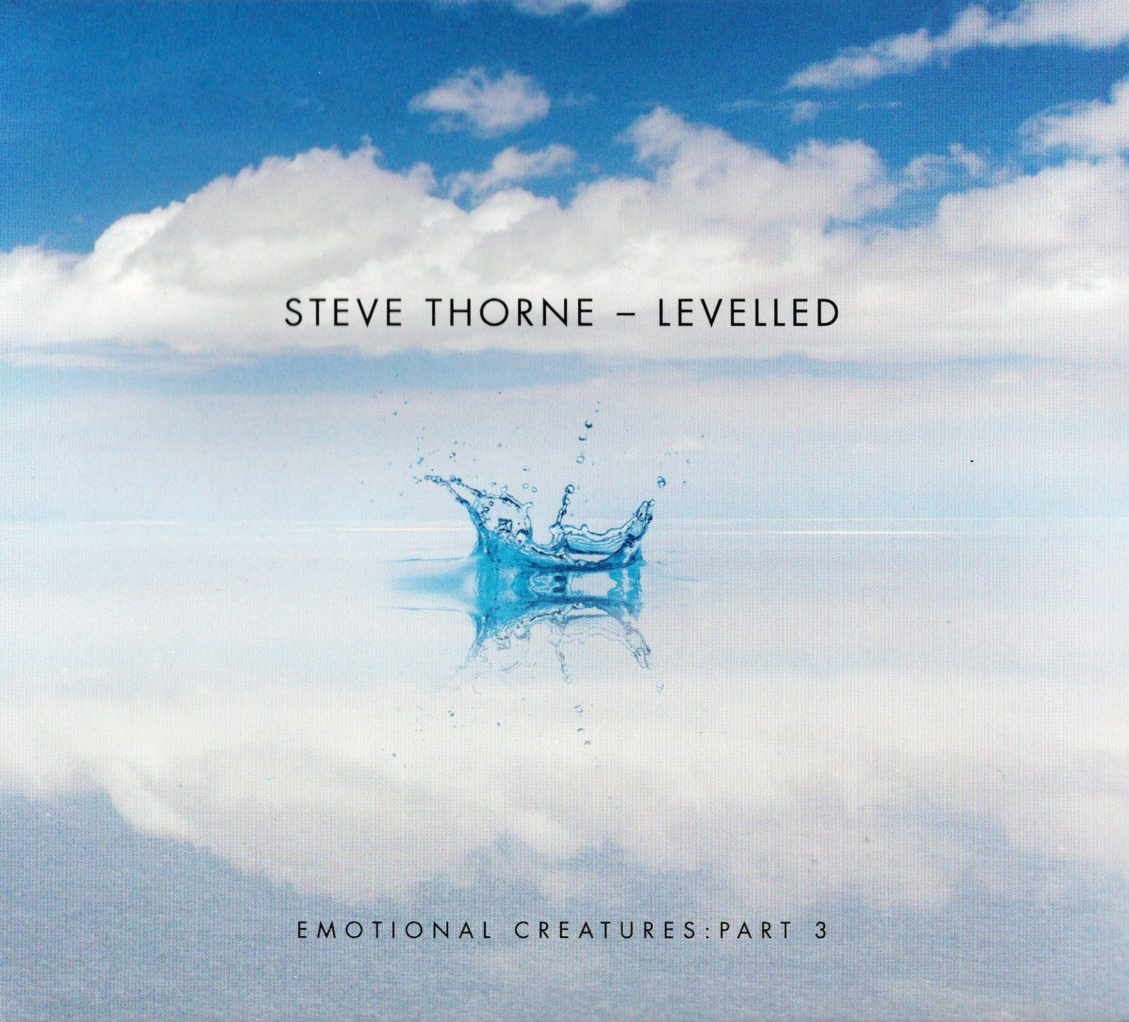Levelled (Emotional Creatures: Part 3) - STEVE THORNE