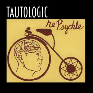 Repsychle - TAUTOLOGIC
