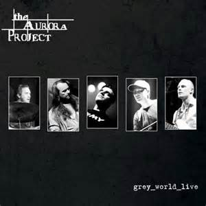 Grey World Live - THE AURORA PROJECT