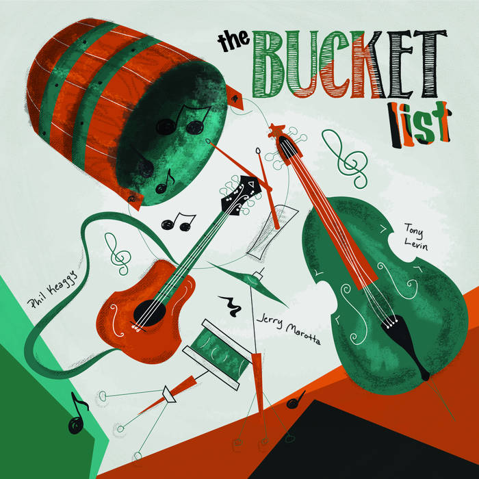 The Bucket List - THE BUCKET LIST(Phil Keaggy, Tony Levin & Jerry Marotta )
