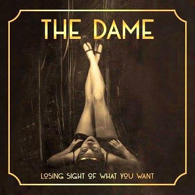 Losing sight of what you want - THE DAME