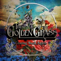 Coming back again - THE GOLDEN GRASS