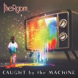 Caught By The Machine - THE ROOM