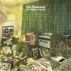 Late night laments - TIM BOWNESS