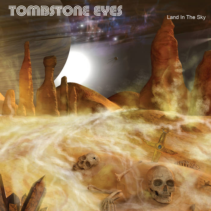 Land In The Sky  - TOMBSTONE EYES