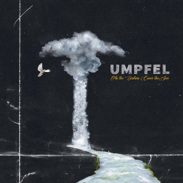 As the Water Cover the Sea - UMPFEL