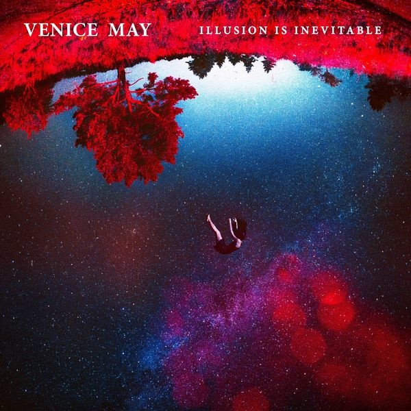 Illusion is inevitable - VENICE MAY