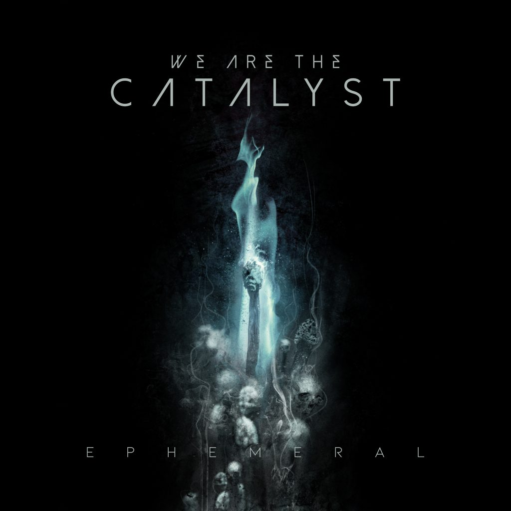 Ephemeral - WE ARE THE CATALYST