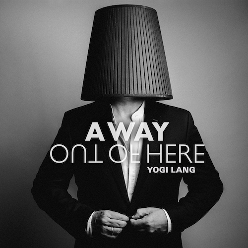A Way Out of Here - YOGI LANG