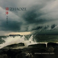 Intoxicatingly lost - ZHAOZE